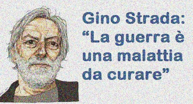"""Gino Strada: """"La guerra è una malattia da curare"""""""
