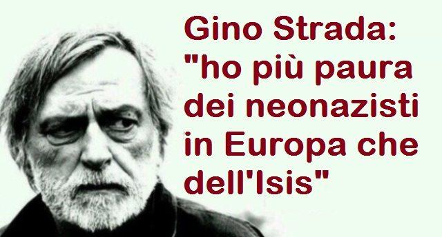 """Gino Strada: """"ho più paura dei neonazisti in Europa che dell'Isis"""""""