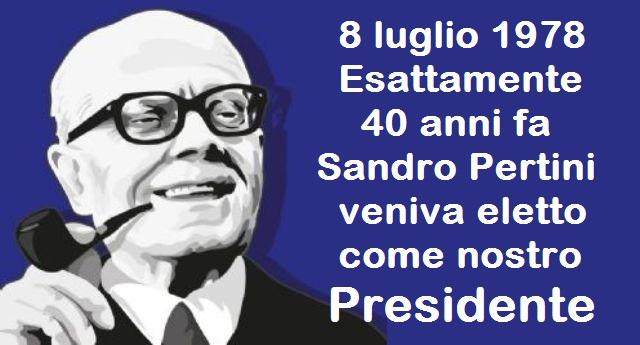 """8 luglio 1978 – 8 luglio 2018. Esattamente 40 anni fa Sandro Pertini veniva eletto come nostro Presidente – Ricordiamolo con il suo fantastico discorso """"Essere antifascisti è…"""""""